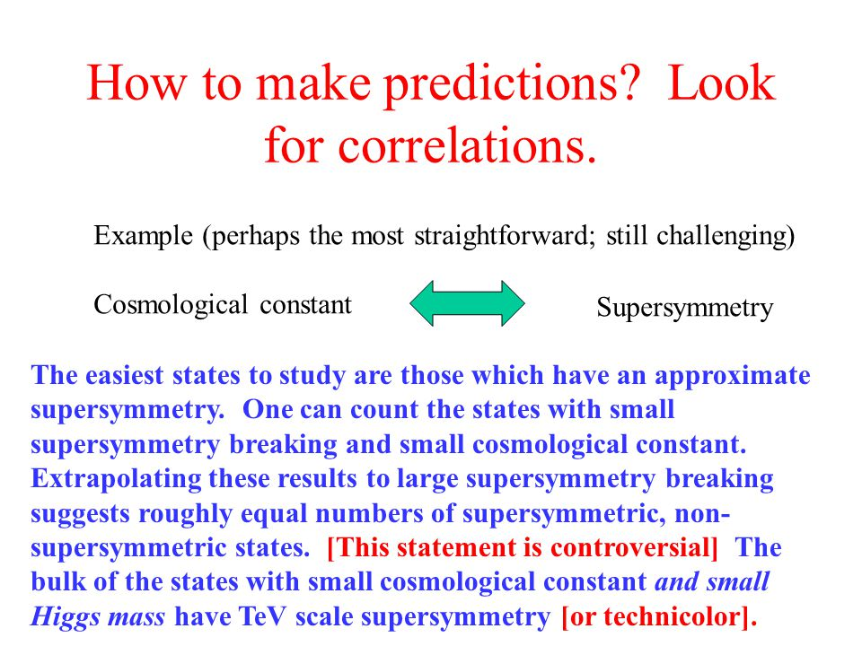 How to make predictions. Look for correlations.