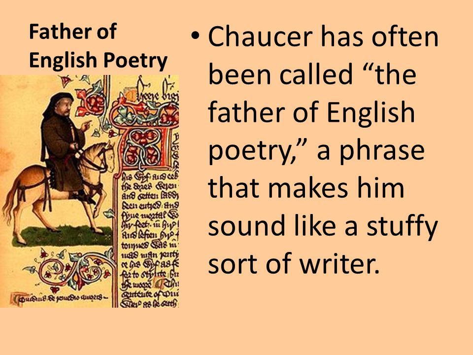 Lines Chaucer created approximately 17,000 lines of vivid poetry, which still attract new readers centuries later.