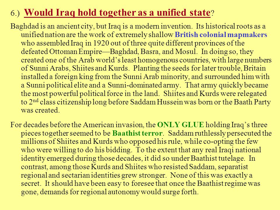 6.) Would Iraq hold together as a unified state .