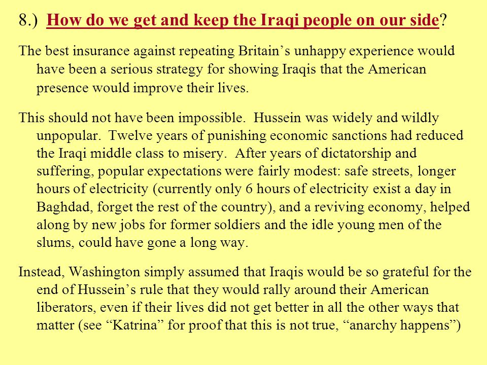 8.) How do we get and keep the Iraqi people on our side.