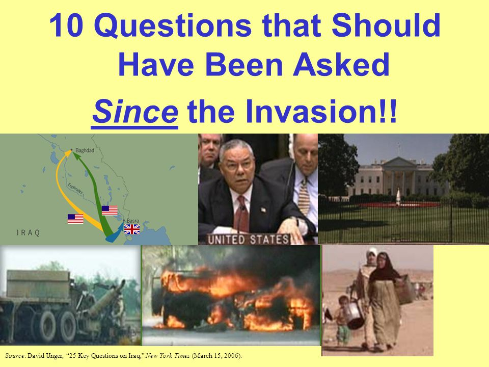 10 Questions that Should Have Been Asked Since the Invasion!.