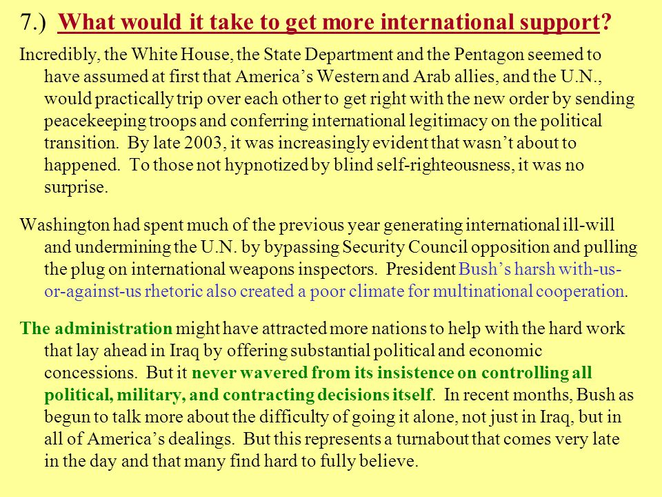 7.) What would it take to get more international support.