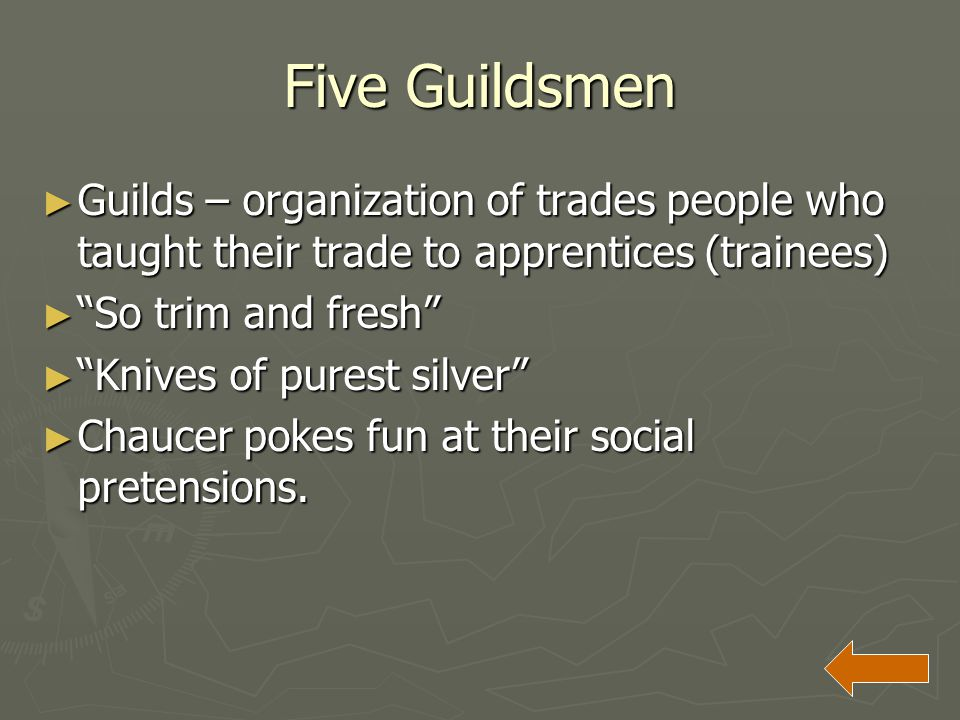 """Five Guildsmen ► Guilds – organization of trades people who taught their trade to apprentices (trainees) ► """"So trim and fresh"""" ► """"Knives of purest sil"""