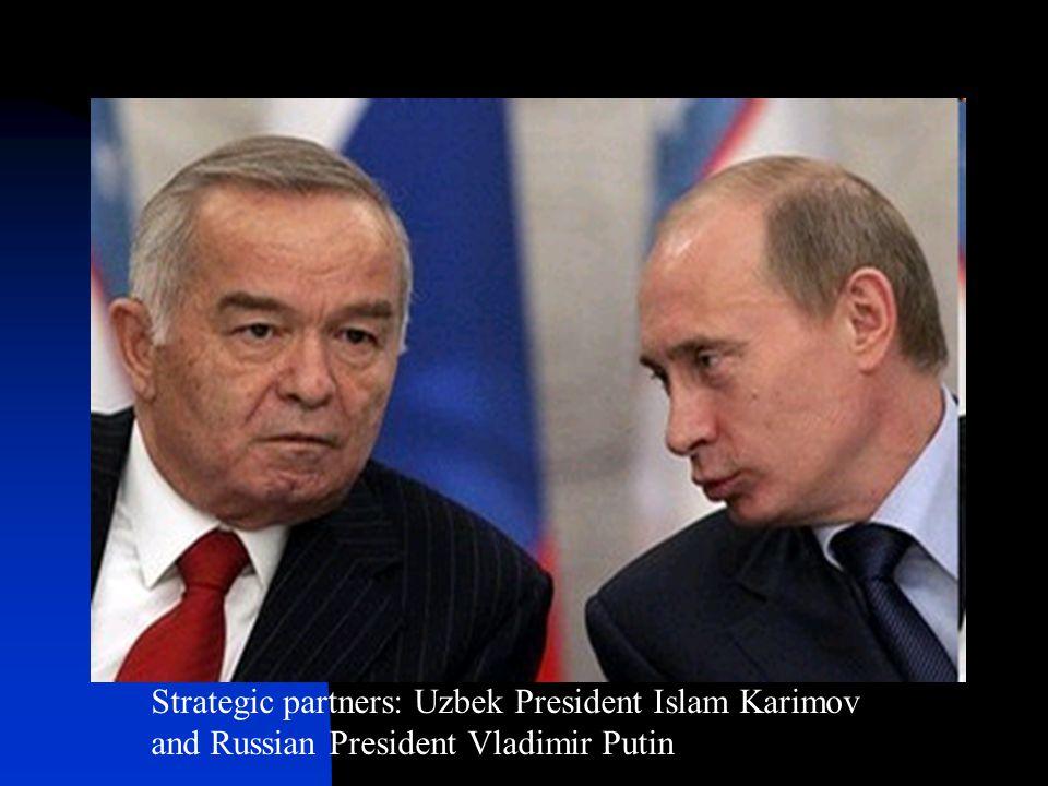 Strategic partners: Uzbek President Islam Karimov and Russian President Vladimir Putin