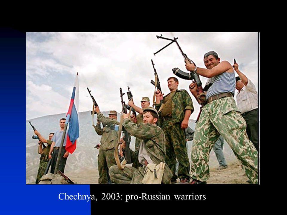Chechnya, 2003: pro-Russian warriors