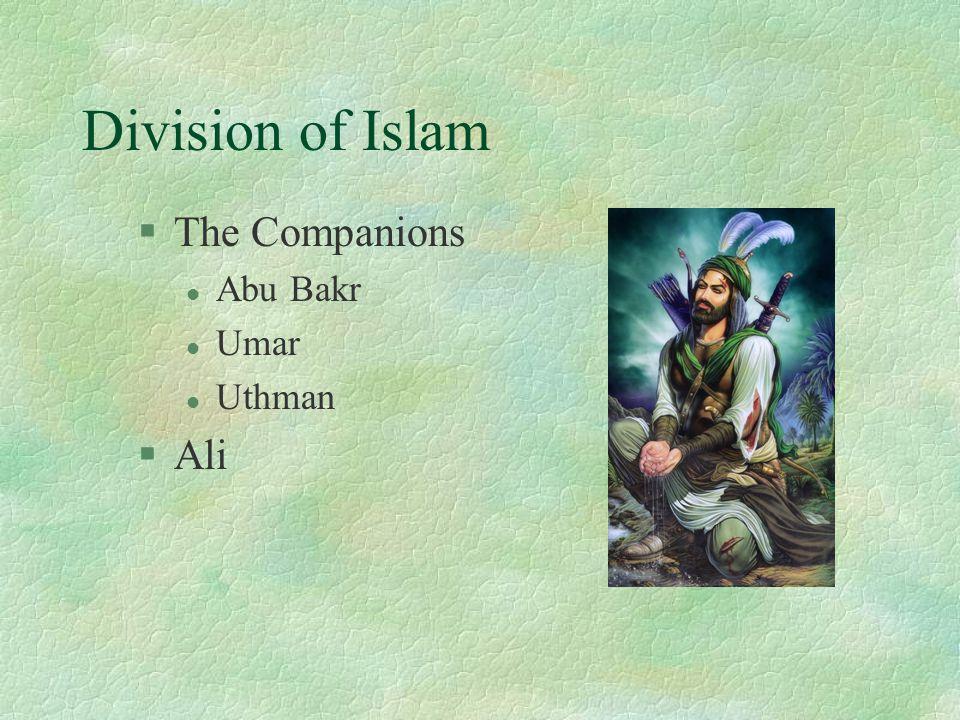 Division of Islam §The Companions l Abu Bakr l Umar l Uthman §Ali