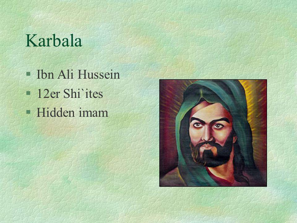 Karbala §Ibn Ali Hussein §12er Shi`ites §Hidden imam