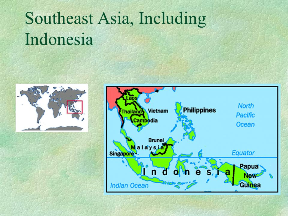 Southeast Asia, Including Indonesia