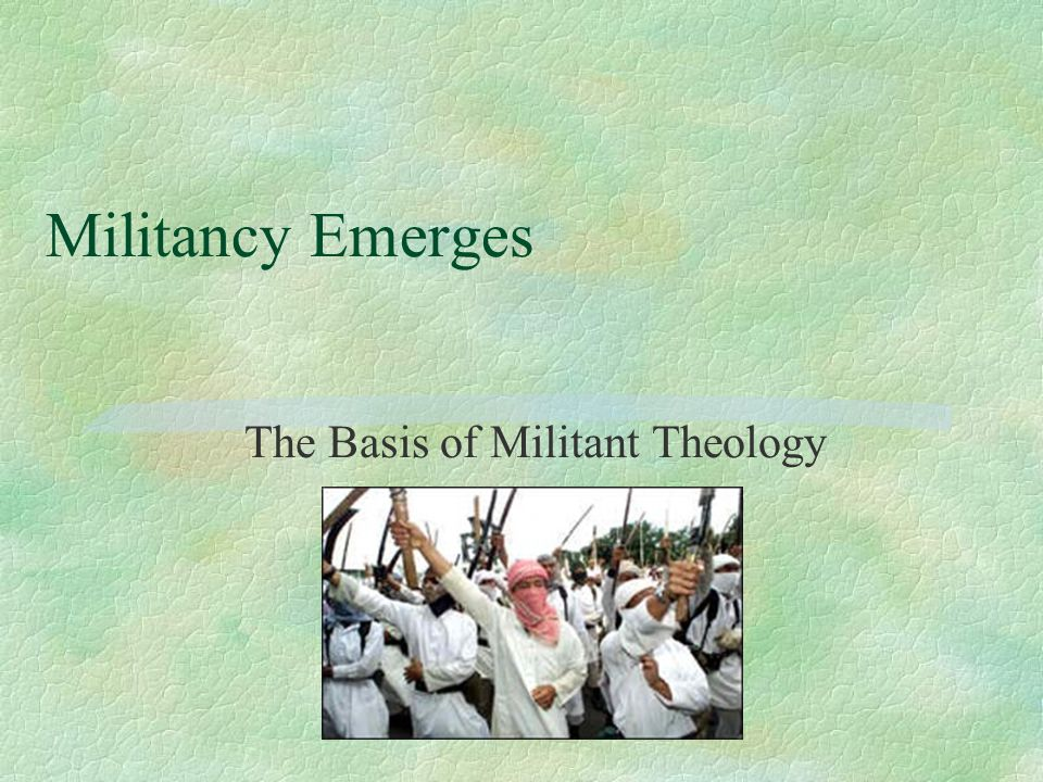 Militancy Emerges The Basis of Militant Theology