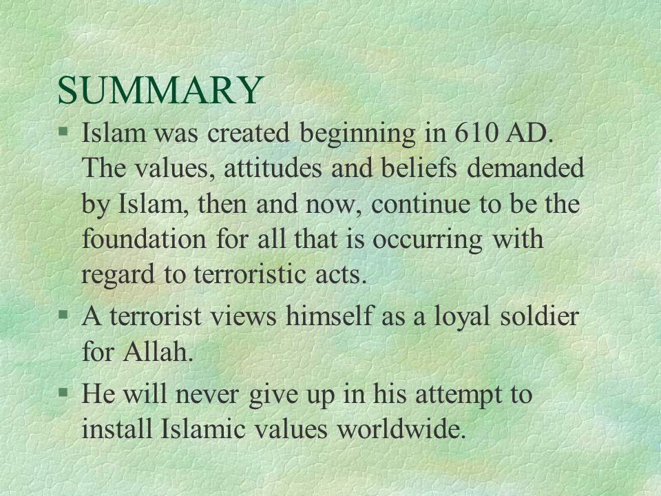 SUMMARY §Islam was created beginning in 610 AD.