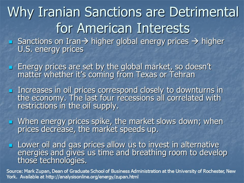 Why Iranian Sanctions are Detrimental for American Interests Sanctions on Iran  higher global energy prices  higher U.S.