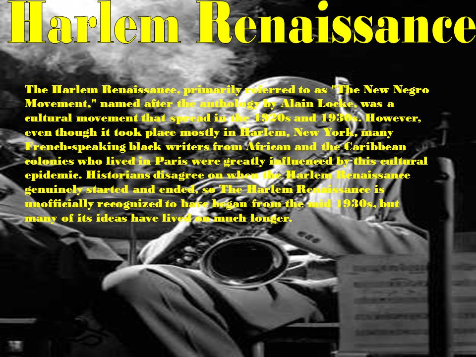 The Harlem Renaissance, primarily referred to as