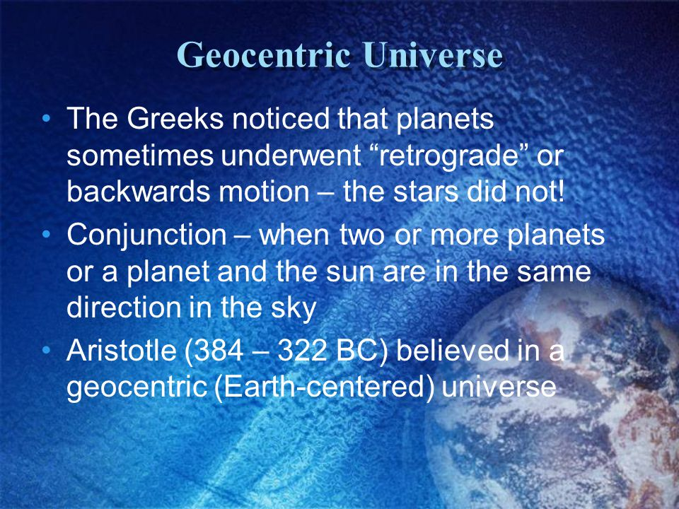 Not all Greeks agreed with Aristotle Aristarchus: proposed that all the planets, including Earth, revolve around the Sun AND that Earth orbits on its axis once each day