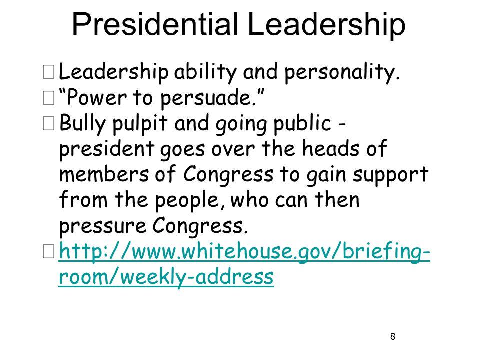 9 Presidential Leadership ★ Leadership style ★ http://www.learner.org/courses/dem ocracyinamerica/dia_7/dia_7_video.h tml?pop=yes?pop=yes&pid=1917# http://www.learner.org/courses/dem ocracyinamerica/dia_7/dia_7_video.h tml?pop=yes?pop=yes&pid=1917#