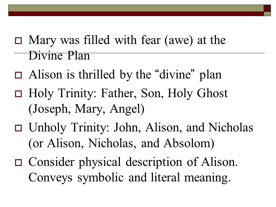 """ Mary was filled with fear (awe) at the Divine Plan  Alison is thrilled by the """"divine"""" plan  Holy Trinity: Father, Son, Holy Ghost (Joseph, Mary,"""