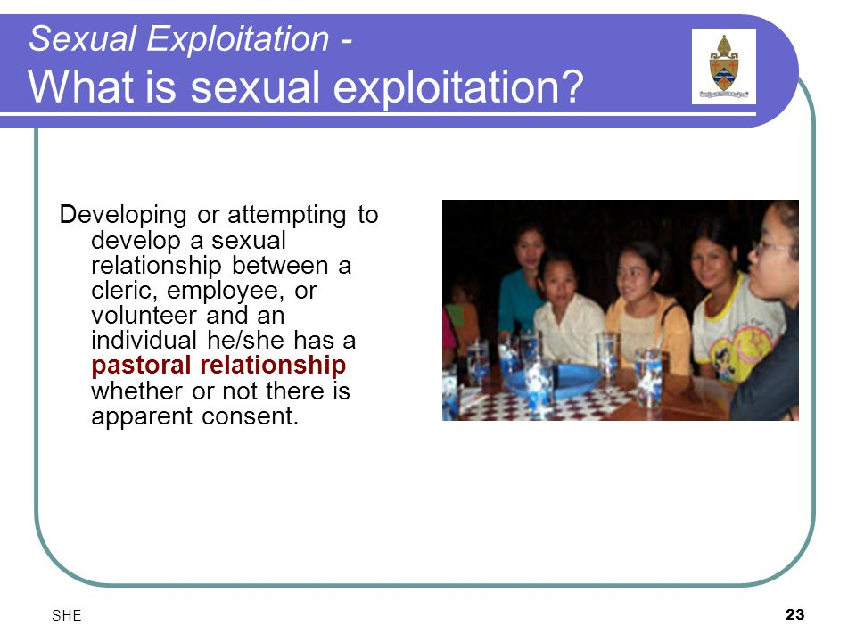 SHE23 Sexual Exploitation - What is sexual exploitation.