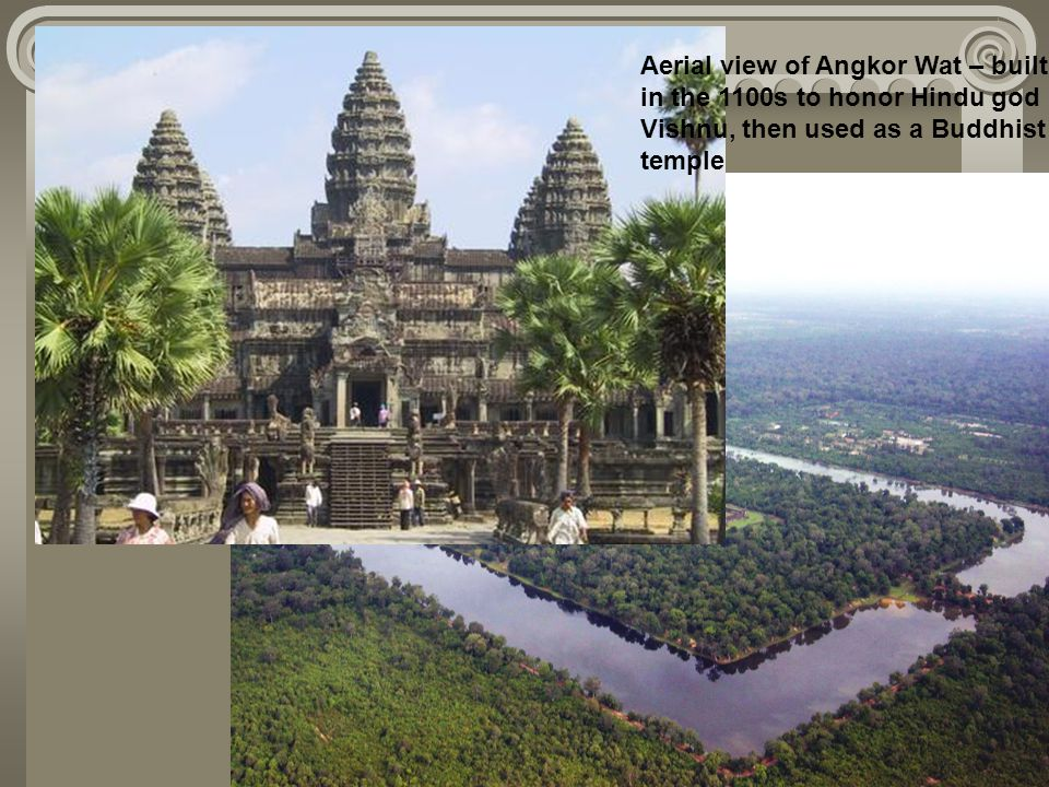 Aerial view of Angkor Wat – built in the 1100s to honor Hindu god Vishnu, then used as a Buddhist temple