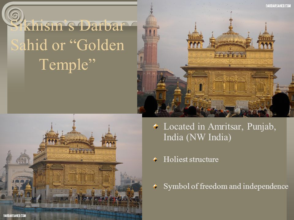 """Sikhism's Darbar Sahid or """"Golden Temple"""" Located in Amritsar, Punjab, India (NW India) Holiest structure Symbol of freedom and independence"""