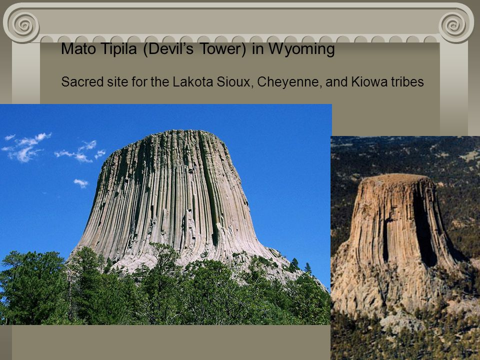 Mato Tipila (Devil's Tower) in Wyoming Sacred site for the Lakota Sioux, Cheyenne, and Kiowa tribes
