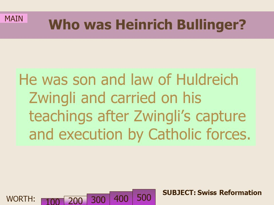 WORTH: Who was Huldreich Zwingli.