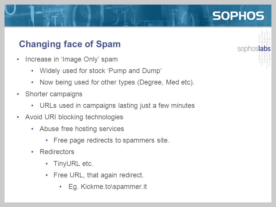 Changing face of Spam Increase in 'Image Only' spam Widely used for stock 'Pump and Dump' Now being used for other types (Degree, Med etc).