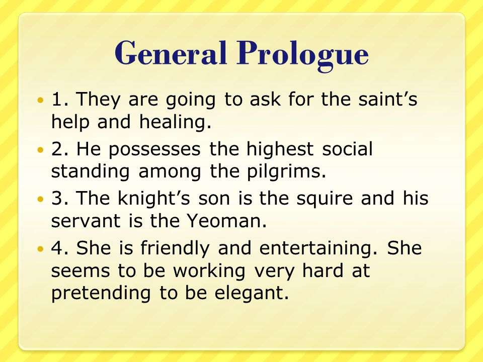General Prologue 5.She is wealthy and it also indicates a level of worldliness.