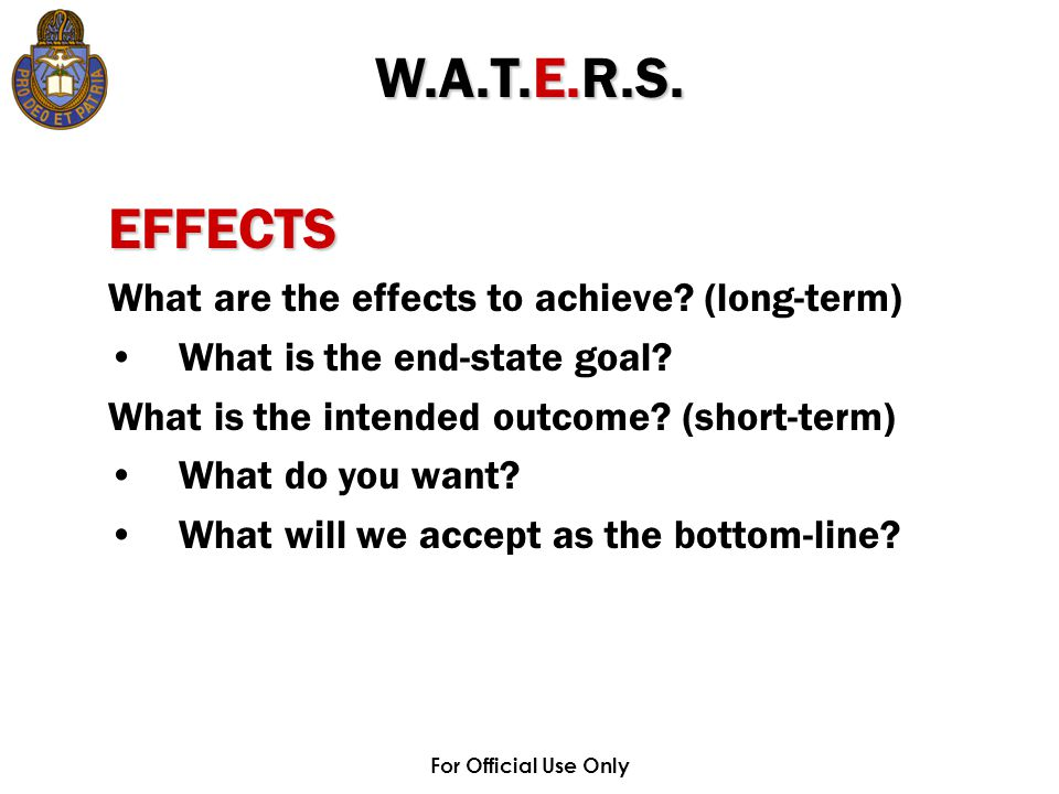 For Official Use Only EFFECTS What are the effects to achieve.