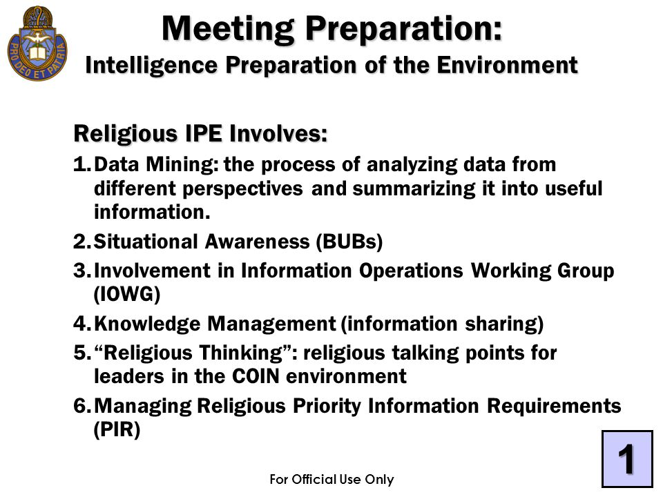For Official Use Only Religious IPE Involves: 1.Data Mining: the process of analyzing data from different perspectives and summarizing it into useful information.