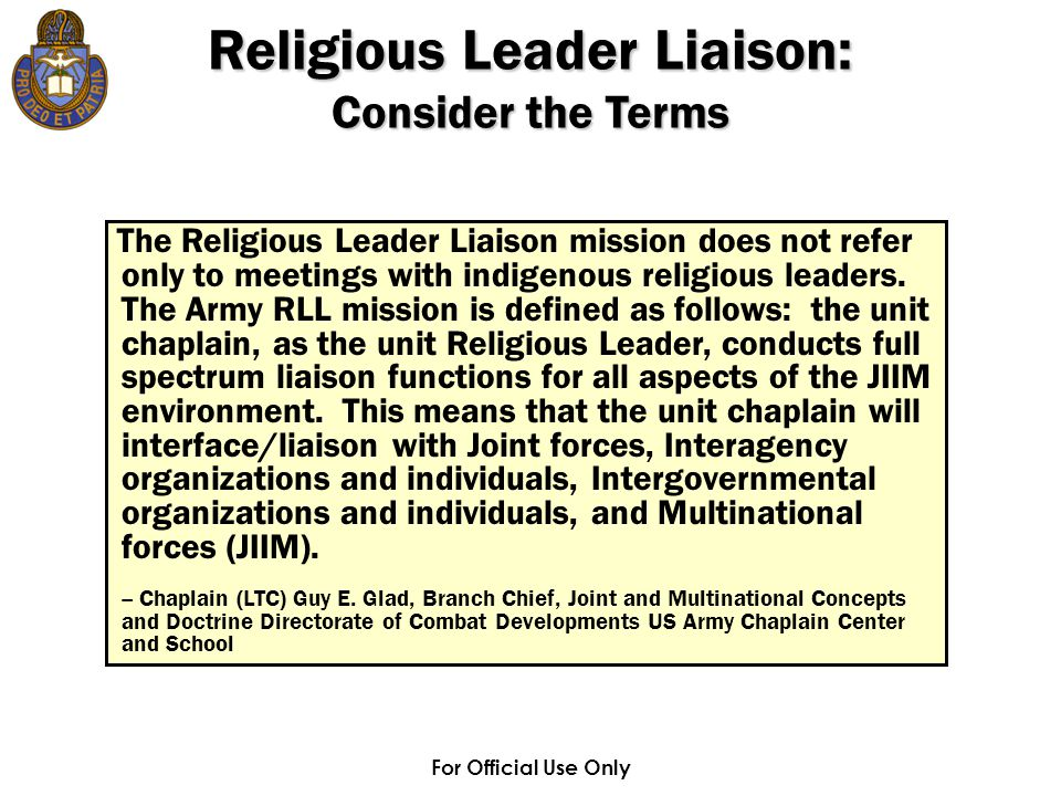 For Official Use Only Religious Leader Liaison: Consider the Terms The Religious Leader Liaison mission does not refer only to meetings with indigenous religious leaders.
