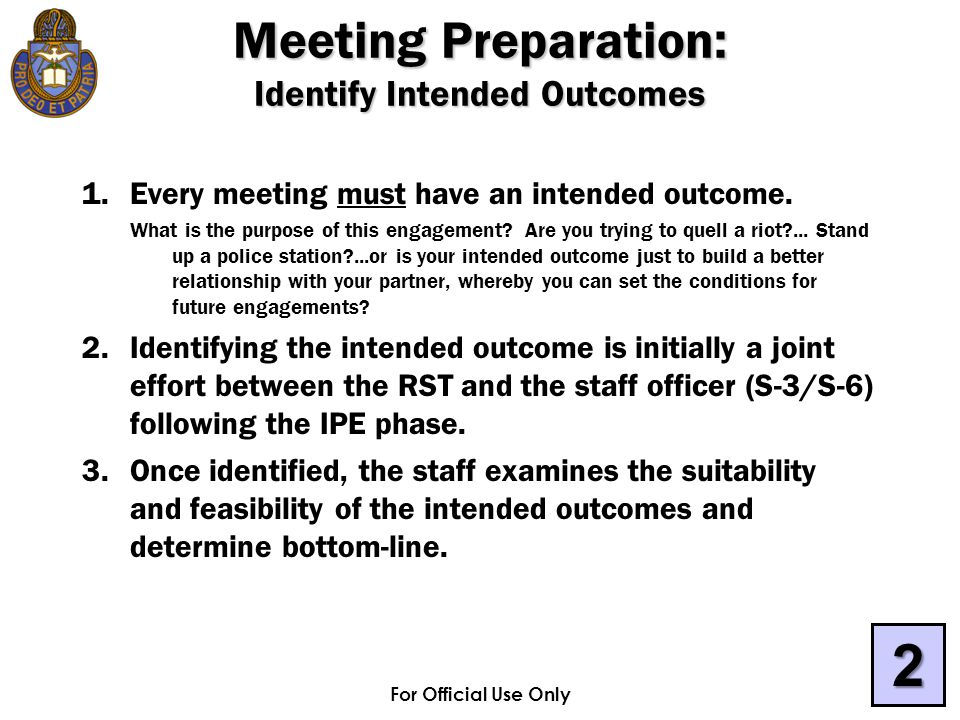 For Official Use Only Meeting Preparation: Identify Intended Outcomes 1.Every meeting must have an intended outcome.