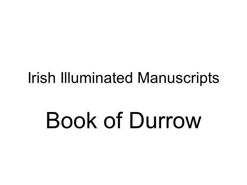 The Book of Durrow (Dublin, Trinity College Library, MS A.