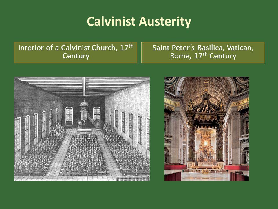 Calvinist Austerity Interior of a Calvinist Church, 17 th Century Saint Peter's Basilica, Vatican, Rome, 17 th Century