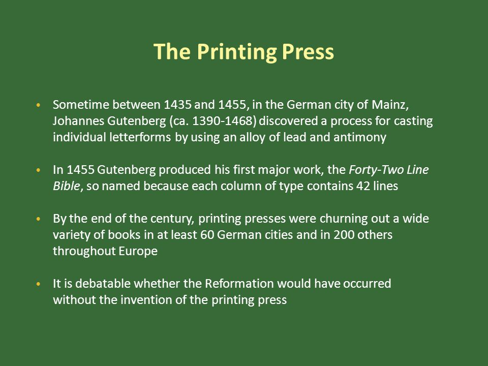 The Printing Press Sometime between 1435 and 1455, in the German city of Mainz, Johannes Gutenberg (ca.