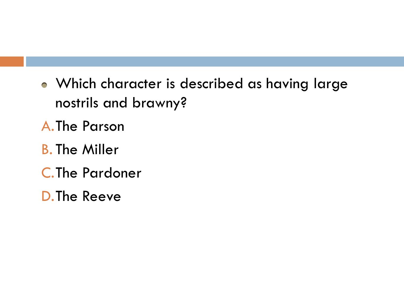 Which character is described as having large nostrils and brawny.