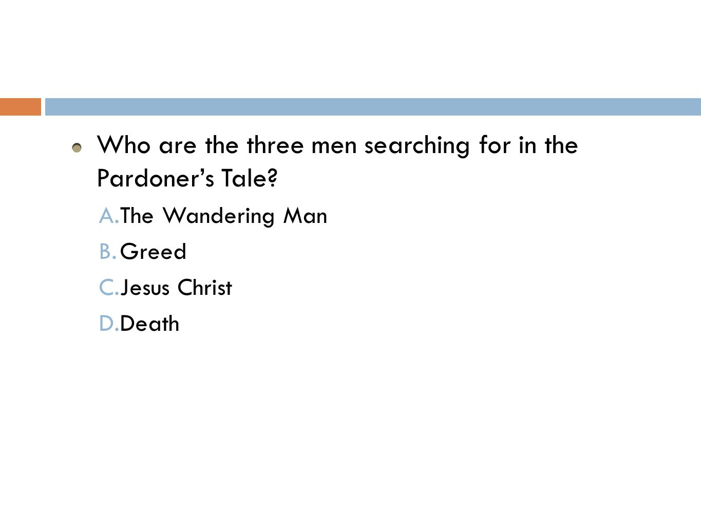 Who are the three men searching for in the Pardoner's Tale.