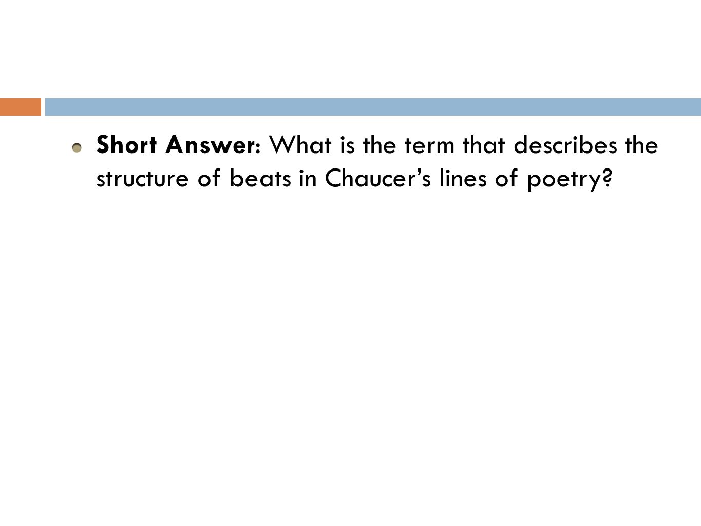 Short Answer: What is the term that describes the structure of beats in Chaucer's lines of poetry