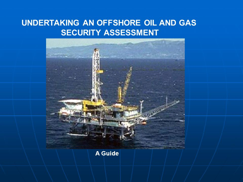 AIM To provide you with an understanding of the DOTARS Offshore Security Assessments Guidance material and how to use it to assist with the production of your Offshore Security Plans.