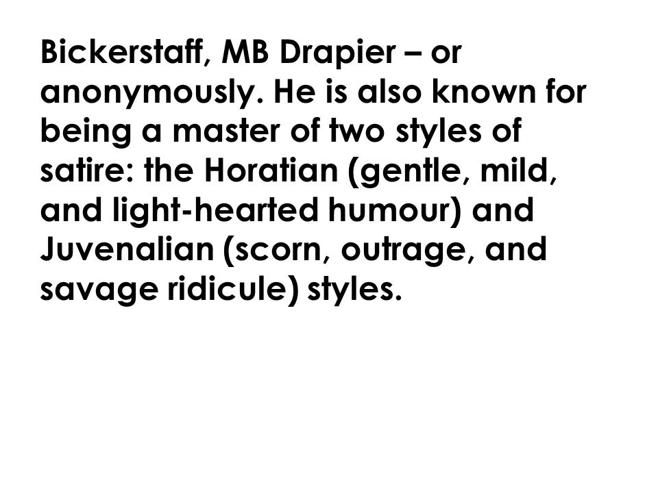 Bickerstaff, MB Drapier – or anonymously.