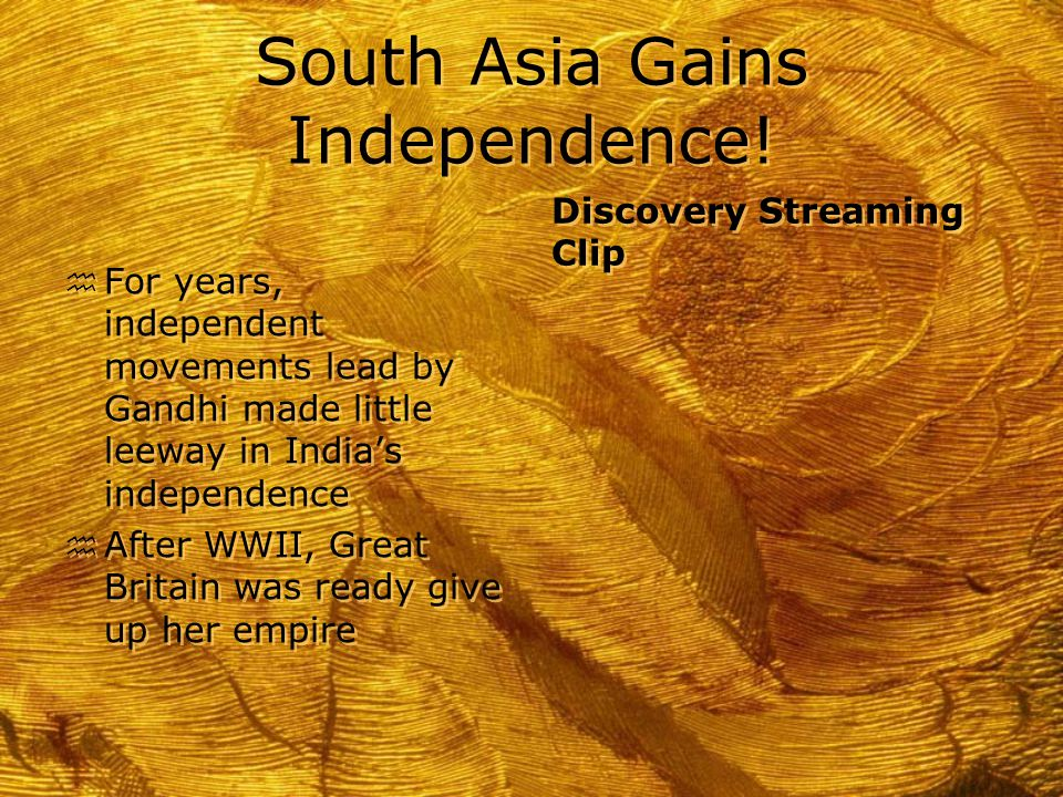 South Asia Gains Independence.