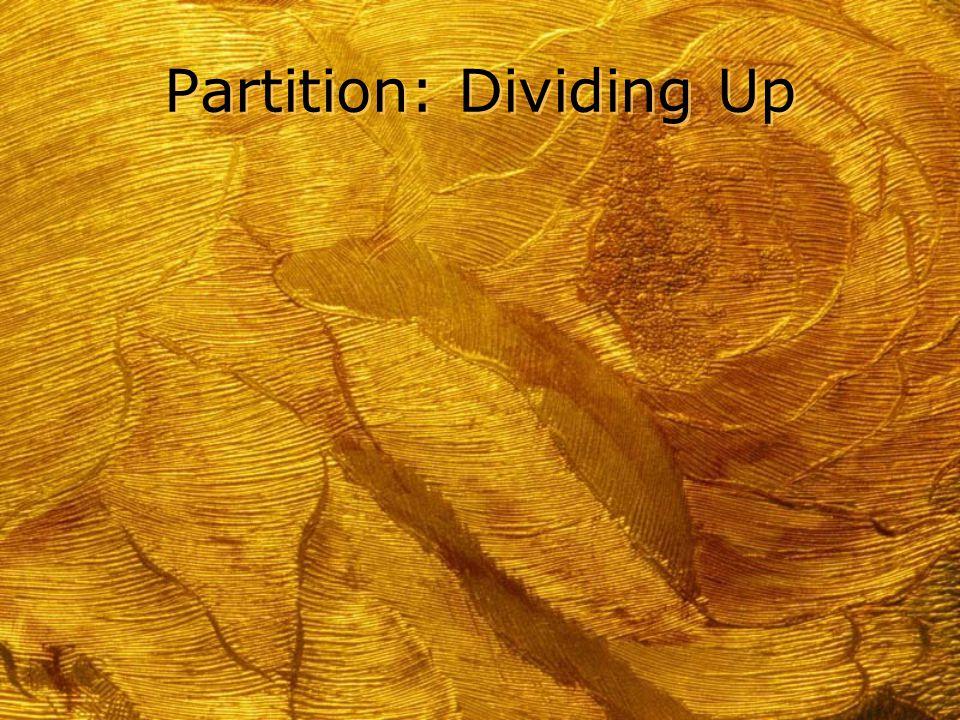 Partition: Dividing Up