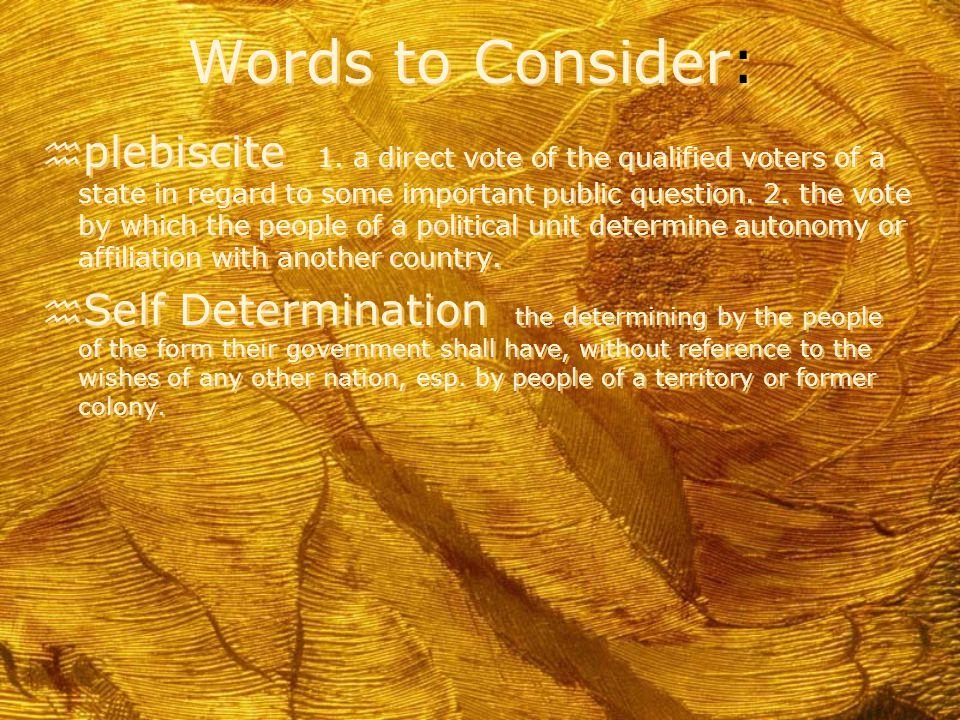 Words to Consider: h plebiscite 1.