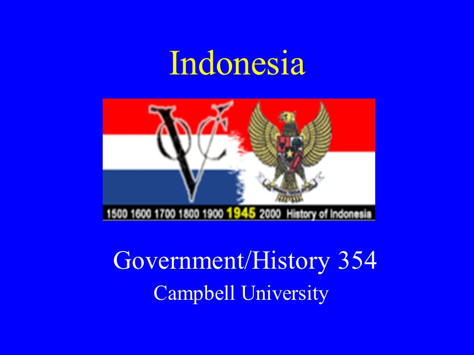Indonesia Government/History 354 Campbell University