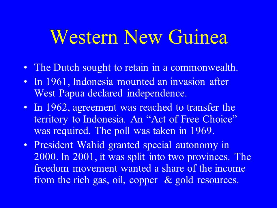 Western New Guinea The Dutch sought to retain in a commonwealth.