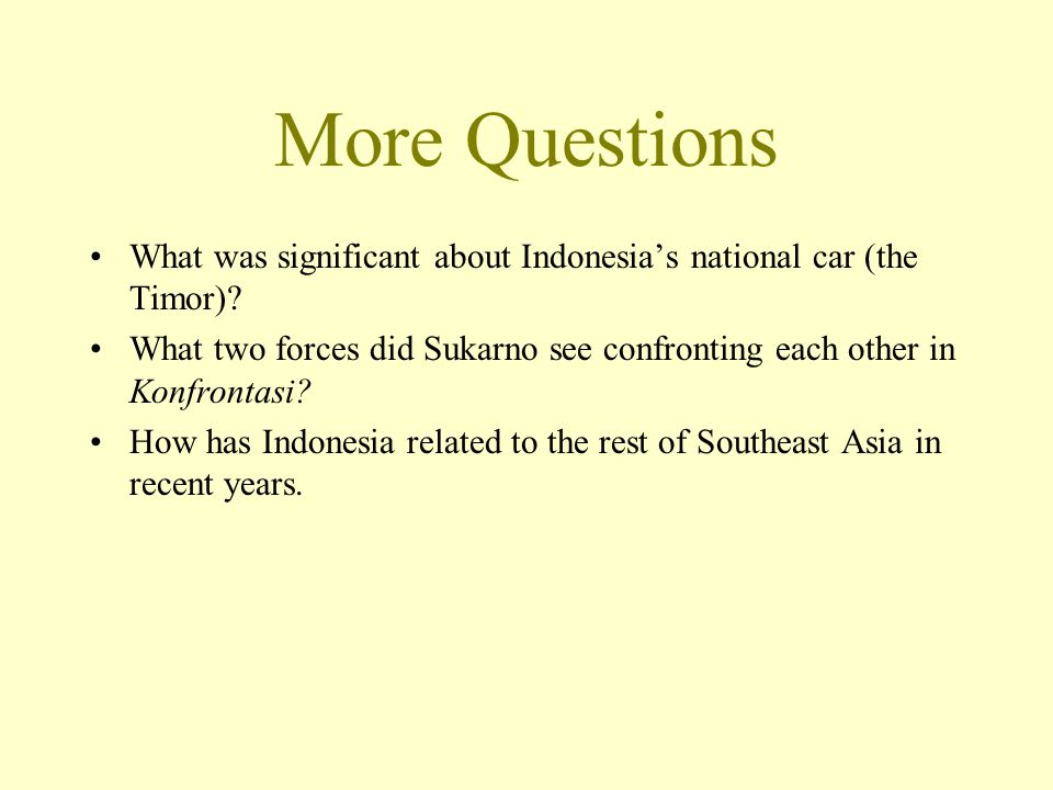 More Questions What was significant about Indonesia's national car (the Timor).