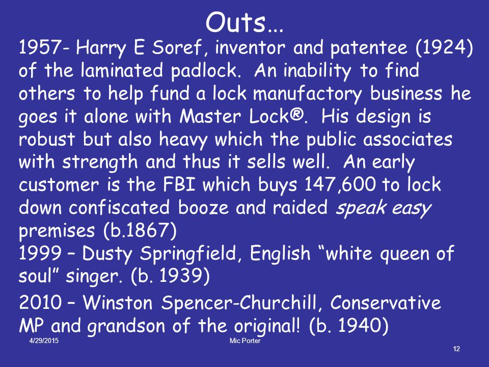 4/29/2015 Mic Porter 12 Outs… 1957- Harry E Soref, inventor and patentee (1924) of the laminated padlock.