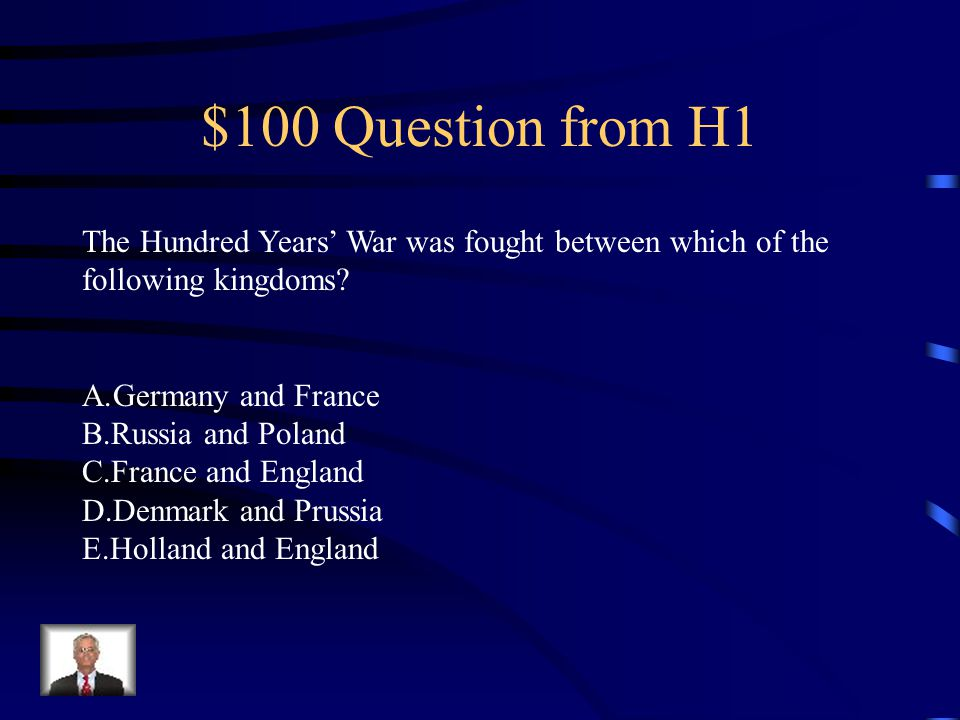 $100 Question from H4 The great storyteller and chronicler of English life in the late Middle Ages was A.William Shakespeare B.Geoffrey Chaucer C.John Boleyn D.Henry Tudor E.Jean Froissart