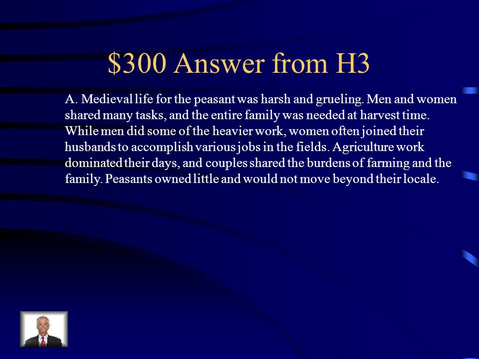 $300 Question from H3 Peasant marriage and family life in the Middle Ages was characterized by which of the following.