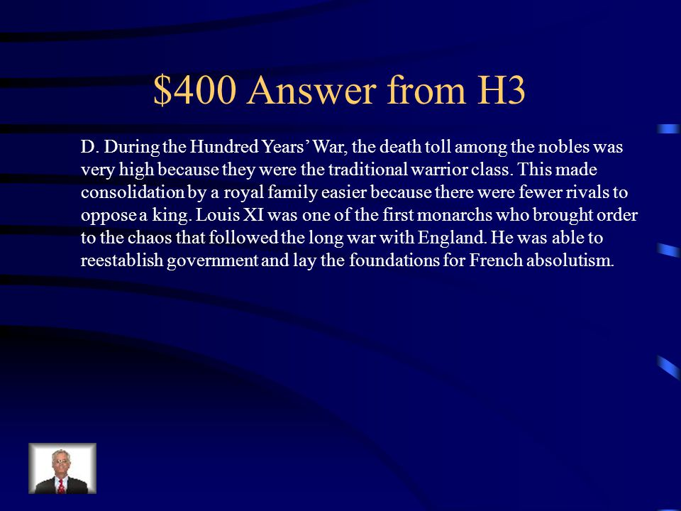 $400 Question from H3 Which of the following explains why the French monarchy grew stronger in the late medieval period.