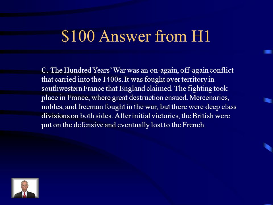$100 Question from H1 The Hundred Years' War was fought between which of the following kingdoms.