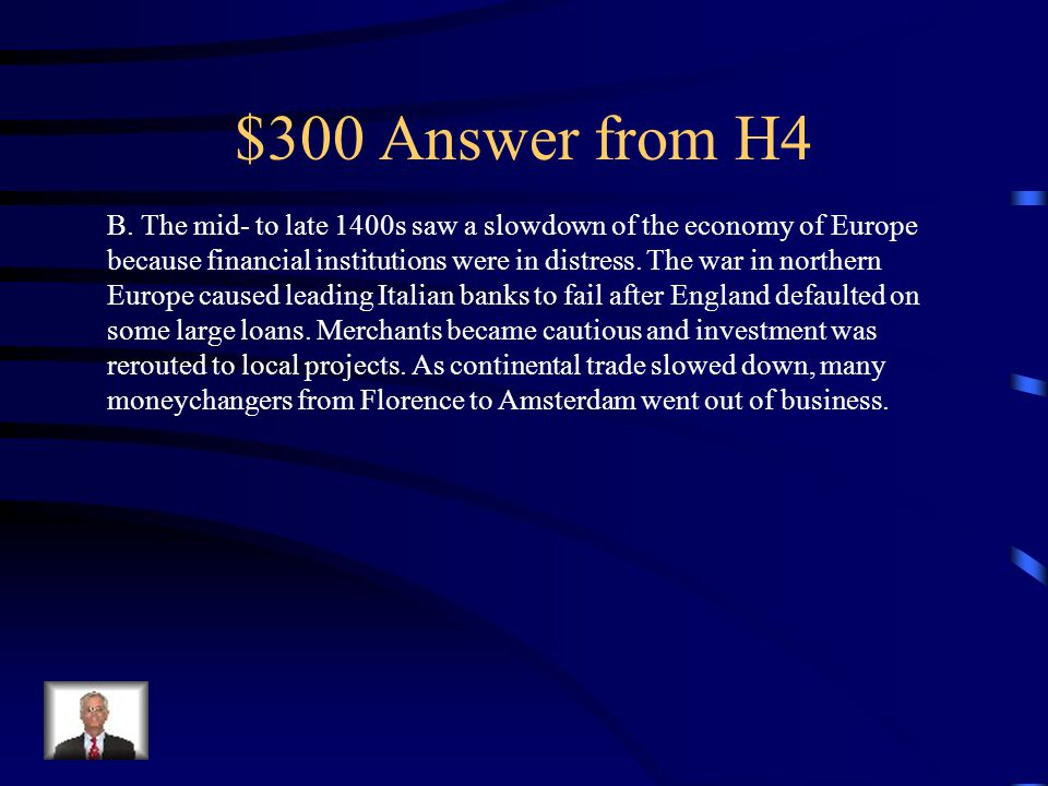 $300 Question from H4 Which of the following caused an atmosphere of pessimism in late medieval commerce.